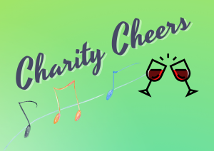 Pictured is a graphic with the words Charity Cheers with musical notes and two wine glasses clinking